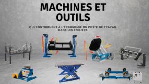 machines et outils pour l'ergonomie du poste de travail dans les ateliers